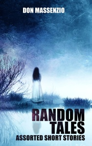 Random Tales - A collection of short stories by Don Massenzio