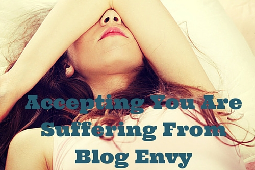 Accepting You Are Suffering With Blog Envy