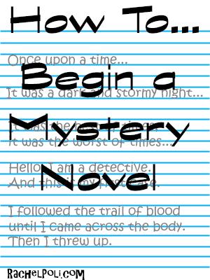How To Begin a Mystery Novel Rachel Poli