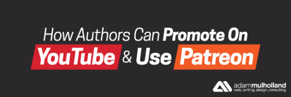 01-How-Authors-Can-Promote-On-YouTube-&-Use-Patreon