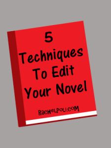 5 Techniques to Edit Your Novel Rachel Poli