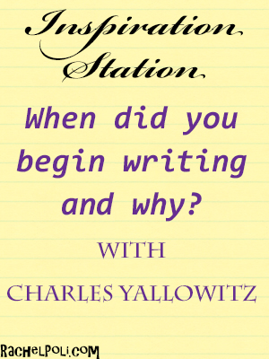 Inspiration Station: Guest Charles Yallowitz with Rachel Poli