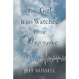 Jeff Russell The Girl Who Watched Over Dreams