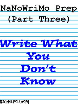 NaNoWriMo 2016 Prep: Write what you don't know