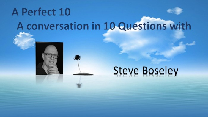 A Perfect 10 with SteveBoseley