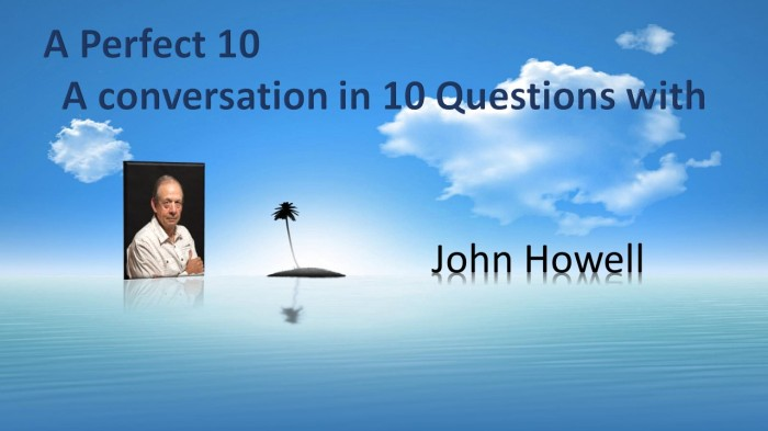 A Perfect 10 with JohnHowell