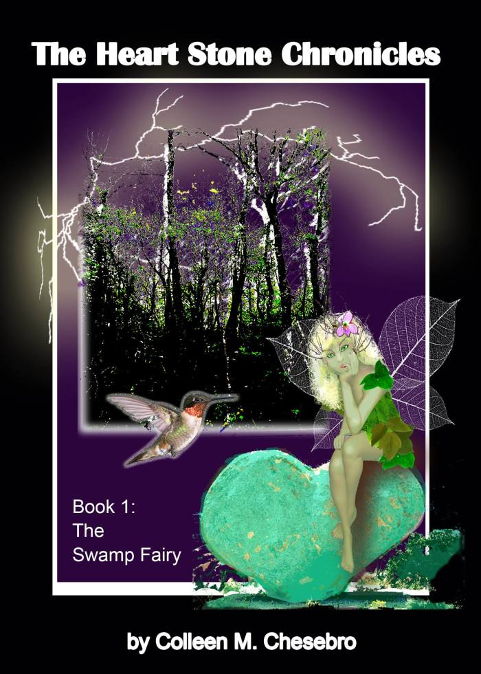 The Heart Stone Chronicles - Book 1: The Swamp Fairy by Colleen M. Chesebro