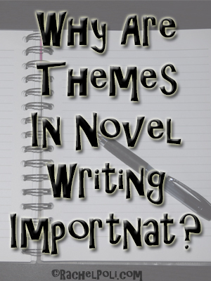 why-are-themes-in-novel-writing-important