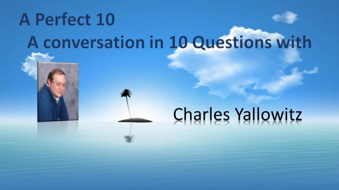 A Perfect 10 with CharlesYallowitz