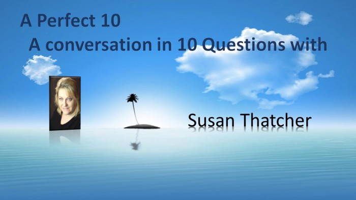 A Perfect 10 with SusanThatcher