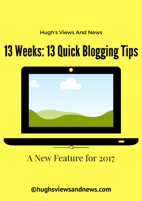 13 Weeks: 13 Quick Blogging Tips