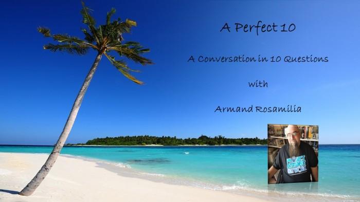 A Perfect 10 with ArmandRosamilia