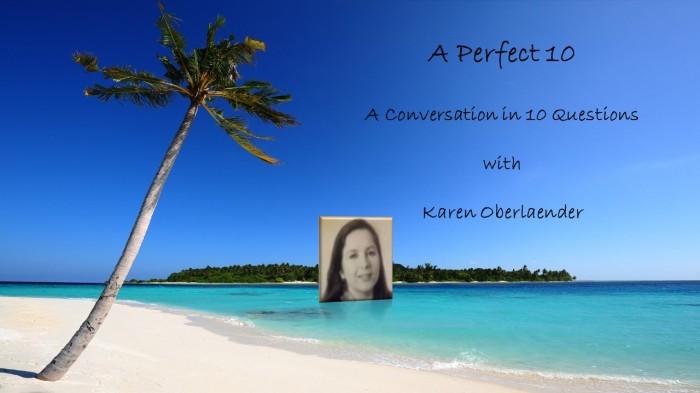 A Perfect 10 with KarenOberlaender