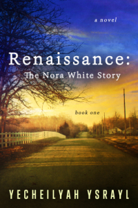 Book Review | Renaissance: The Nora White Story by Yecheilyah Ysrayl