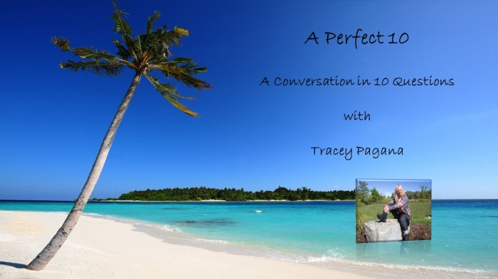 A Perfect 10 with TraceyPagana