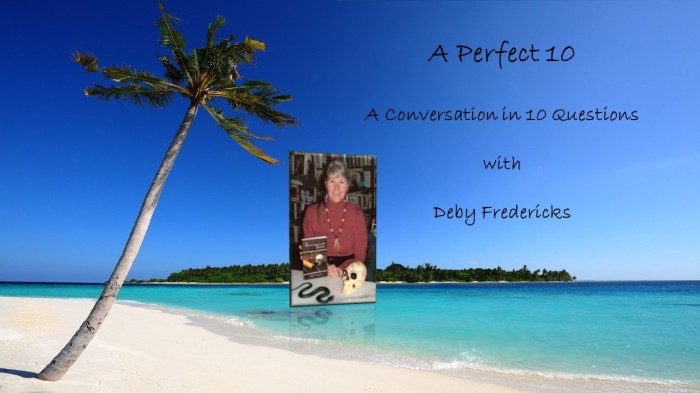 A Perfect 10 with DebyFredericks