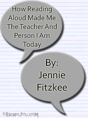 Guest post by Jennie Fitzkee: How Reading Aloud Made Me The Teacher and Person I Am Today
