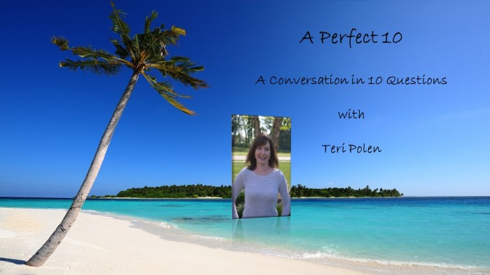 A Perfect 10 with TeriPolen