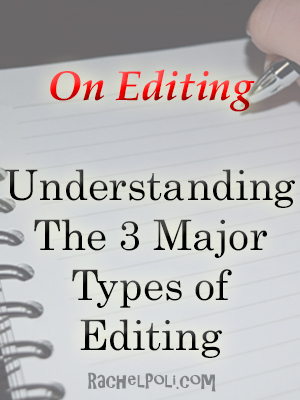 Understanding The 3 Major Types of Editing