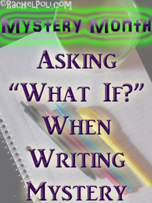 "Mystery Month | Asking ""What If?"" To Find Ideas"