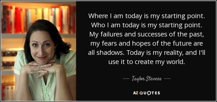quote-where-i-am-today-is-my-starting-point-who-i-am-today-is-my-starting-point-my-failures-taylor-stevens-69-59-80