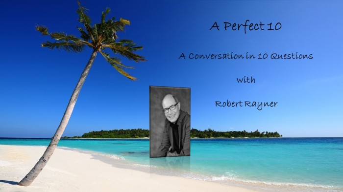 A Perfect 10 with RobertRayner