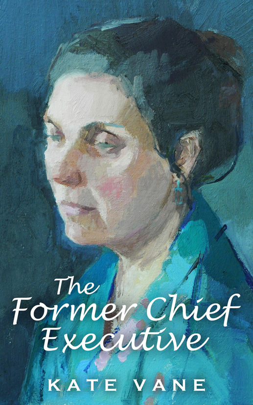 Author Kate Vane on the story behind the title of #TheFormerChiefExecutive @k8vane