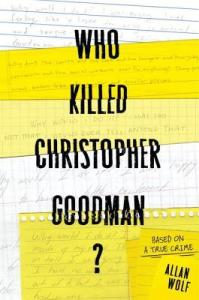 Who Killed Christopher Goodman? by Allan Wolf | Book Review