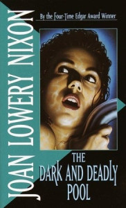 The Dark and Deadly Pool by Joan Lowery Nixon | Book Review