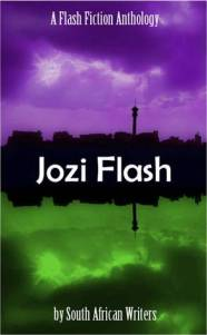 Jozi Flash: a Flash Fiction Anthology written by South African writers