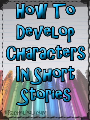 How to fully develop characters in short stories