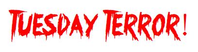 Tuesday Terror 2