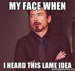 lame idea