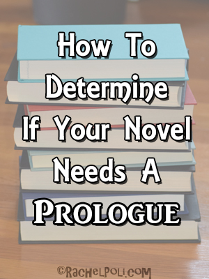 How to determine if your novel needs a prologue