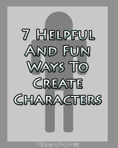 7 helpful and fun ways to create characters | Creating fictional characters | Character development | RachelPoli.com