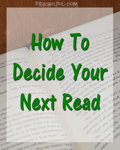 How To Decide Your Next Read   Reading   Books   RachelPoli.com