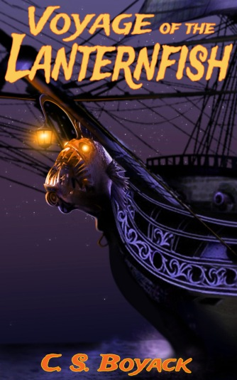 Book cover for Voyage of the Lanternfish by author, C. S. Boyack, shows bow of old clipper ship with glowing lanternfish head