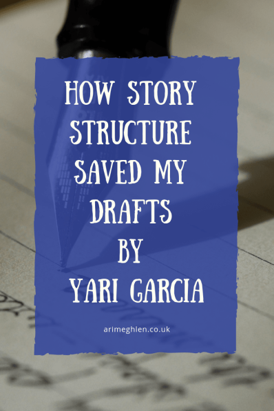 How story structure saved my drafts by Yari Garcia
